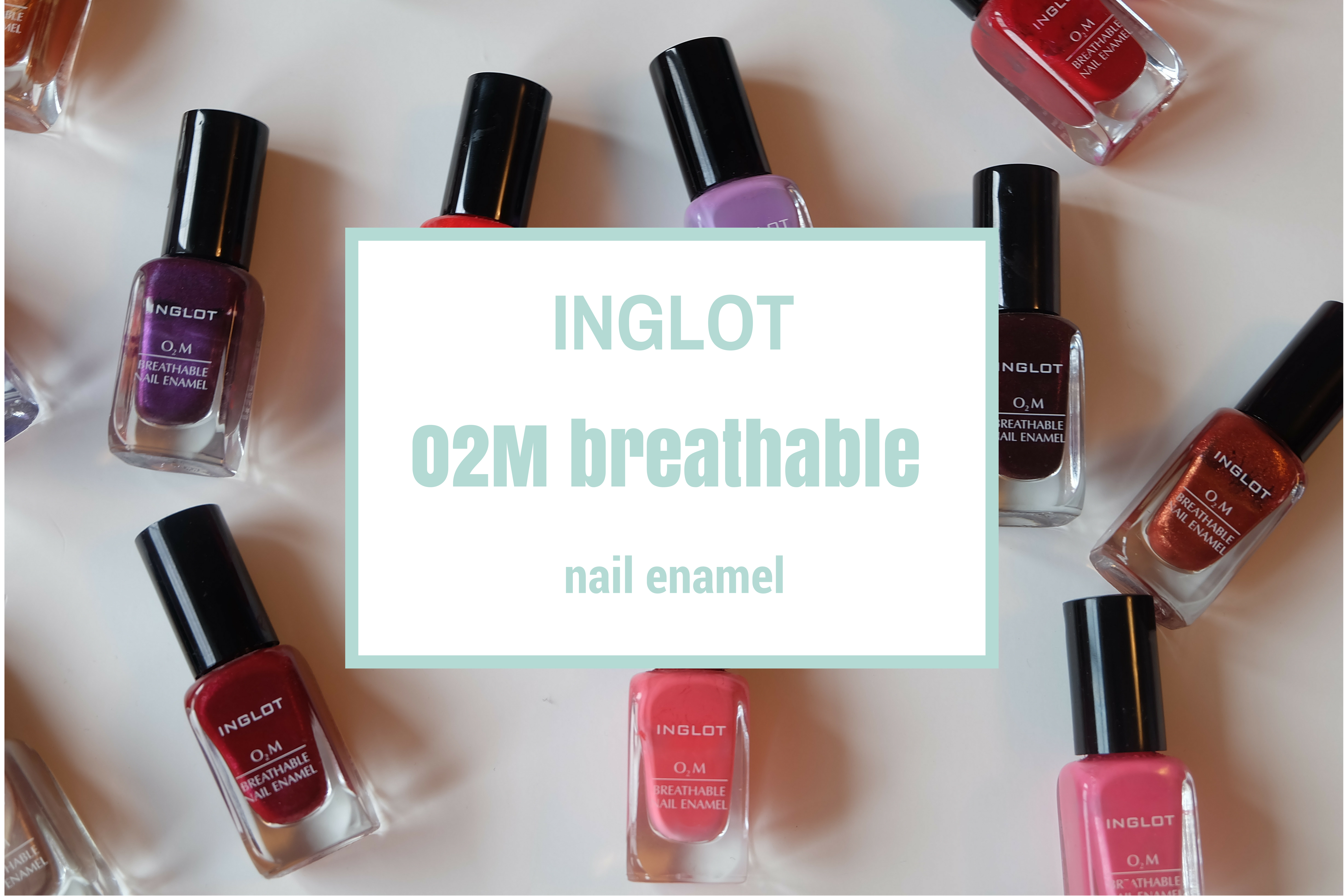 Inglot (Halal) O2M Breathable Nail Enamel [Swatches] – Mosesaly